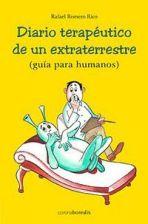 Diario terapeútico de un extraterrestre. Guía para humanos.